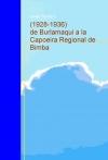 Portada de 19281936 DE BURLAMAQUI A LA CAPOEIRA REGIONAL DE BIMBA