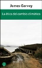 Portada de LA ETICA DEL CAMBIO CLIMATICO