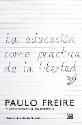 Portada de LA EDUCACION COMO PRACTICA DE LA LIBERTAD