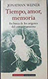 Portada de TIEMPO, AMOR, MEMORIA: EN BUSCA DE LOS ORIGENES DEL COMPORTAMIENTO