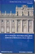 Portada de ESTUDIOS DE HISTORIA DEL ARTE. HOMENAJE AL PROFESOR DE LA PLAZA SANTIAGO