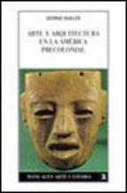 Portada de ARTE Y ARQUITECTURA EN AMERICA PRECOLONIAL
