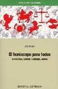 Portada de EL HOROSCOPO PARTA TODOS: CARACTER, SALUD, TRABAJO, AMOR