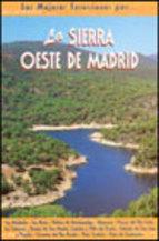 Portada de LAS MEJORES EXCURSIONES POR LA SIERRA OESTE DE MADRID