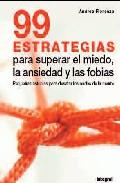 Portada de 99 ESTRATEGIAS PARA SUPERAR EL MIEDO: LA ANSIEDAD Y LAS FOBIAS: PEQUEÑAS ASTUCIAS PARA DESATAR LOS NUDOS DE LA MENTE