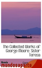 Portada de THE COLLECTED WORKS OF GEORGE MOORE: SISTER TERESA