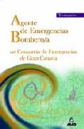 Portada de AGENTES DE EMERGENCIAS/BOMBERO/A DEL CONSORCIO DE EMERGENCIAS DE GRAN CANARIA: TEMARIO