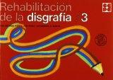 Portada de REHABILITACION DE LA DISGRAFIA 3