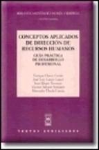 Portada de CONCEPTOS APLICADOS DE DIRECCIÓN DE RECURSOS HUMANOS: GUÍA PRÁCTICA DE DESARROLLO PROFESIONAL