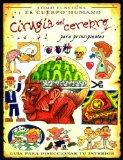 Portada de CIRUGIA DEL CEREBRO PARA PRINCIPIANTES: GUIA PARA DISECCIONAR TU INTERIOR