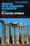 Portada de HISTORIA DE LA EDUCACION OCCIDENTAL : EL MUNDO ANTIGUO, ORI ENTE PROXIMO Y MEDITERRANEO 2000 AC-1054 DC