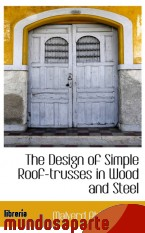 Portada de THE DESIGN OF SIMPLE ROOF-TRUSSES IN WOOD AND STEEL