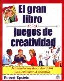 Portada de EL GRAN LIBRO DE LOS JUEGOS DE CREATIVIDAD: ACTIVIDADES RAPIDAS YDIVERTIDAS PARA ESTIMULAR LA INVENTIVA