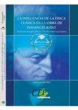 Portada de LA INFLUENCIA DE LA FISICA CLASICA EN LA OBRA DE INMANUEL KANT. COLECCION UNIVERSIDAD EN ESPAÑOL