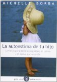 Portada de LA AUTOESTIMA DE TU HIJO: CONSEJOS PARA DARLE SEGURIDAD, EL CARIÑO, Y EL APOYO QUE NECESITA