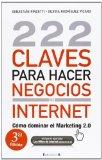 Portada de 222 CLAVES PARA HACER NEGOCIOS EN INTERNET: COMO DOMINAR EL MARKETING 2.0