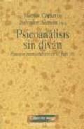 Portada de PSICOANALISIS SIN DIVAN: ENSAYOS POSMODERNOS EN EL SIGLO XXI