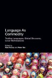 Portada de LANGUAGE AS COMMODITY: TRADING LANGUAGES, GLOBAL STRUCTURES, LOCAL MARKETPLACES