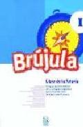 Portada de BRUJULA 1: LIBRO DE LA TUTORIA