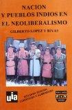Portada de NACION Y PUEBLOS INDIOS EN EL NEOLIBERALISMO