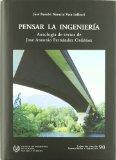 Portada de PENSAR LA INGENIERIA: ANTOLOGIA DE TEXTOS DE JOSE ANTONIO FERNANDEZ ORDOÑEZ