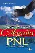 Portada de LIBRE COMO EL AGUILA: PNL Y CHAMANISMO