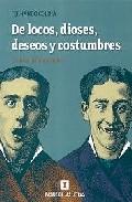 Portada de DE LOCOS, DIOSES, DESEOS Y COSTUMBRES: CRONICAS DEL MANICOMIO