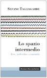 Portada de LO SPAZIO INTERMEDIO. RETE, INDIVIDUO E COMUNITÀ (ITINERARI)