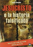 Portada de JESUCRISTO O LA HISTORIA FALSIFICADA