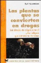 Portada de LAS PLANTAS QUE SE CONVIERTEN EN DROGAS