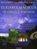 Portada de LUGARES MAGICOS DE ESPAÑA Y PORTUGAL: UN RECORRIDO INOLVIDABLE POR LUGARES FASCINANTES DE LA PENINSULA