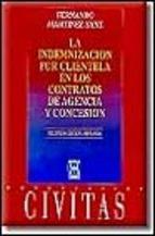 Portada de LA INDEMNIZACIÓN POR CLIENTELA EN LOS CONTRATOS DE AGENCIA Y CONCESIÓN