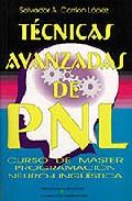 Portada de TECNICAS AVANZADAS DE PNL: CURSO DE MASTER PROGRAMACION NEURO-LINGUISTICA