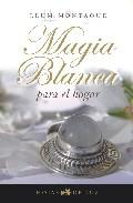 Portada de MAGIA BLANCA PARA EL HOGAR
