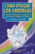 Portada de COMO UTILIZAR LOS CRISTALES