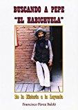 Portada de BUSCANDO A PEPE EL HABICHUELA: DE LA HISTORIA A LA LEYENDA