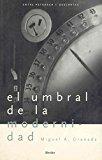 Portada de EL UMBRAL DE LA MODERNIDAD: ESTUDIOS SOBRE FILOSOFIA, RELIGION Y CIENCIA ENTRE PETRARCA Y DESCARTES