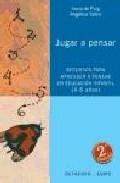 Portada de JUGAR A PENSAR: RECURSOS PARA APRENDER A PENSAR EN EDUCACION INFANTIL