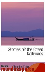 Portada de STORIES OF THE GREAT RAILROADS