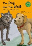 Portada de THE DOG AND THE WOLF: A RETELLING OF AESOP'S FABLE (READ-IT! READERS: FABLES YELLOW LEVEL)