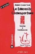 Portada de LA EDUCACION CONTEMPORANEA: TEORIA E INSTRUCCIONES