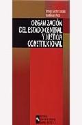 Portada de ORGANIZACIÓN DEL ESTADO CENTRAL Y JUSTICIA CONSTITUCIONAL