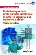 Portada de RADIOBIOLOGIA PARA PROFESIONALES SANITARIOS: RESPUESTA ORGANICA POR APARATOS Y GLOBAL. RADIOGENETICA