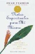 Portada de NOTAS ESPIRITUALES PARA MI MISMO: LA SABIDURIA INDISPENSABLE PARAEL SIGLO XXI