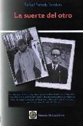 Portada de LA SUERTE DEL OTRO: DE LA DIVISION AZUL EN RUSIA AL CAMPO NAZI ENDACHAU