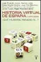 Portada de HISTORIA VIRTUAL DE ESPAÑA (1870-2004) (EBOOK)