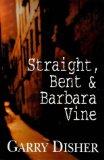 Portada de STRAIGHT, BENT AND BARBARA VINE