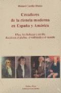 Portada de CREADORES DE LA CIENCIA MODERNA EN ESPAÑA Y AMERICA: ULLOA, LOS DELHUYAR Y DEL RIO DESCUBREN EL PLATINO, EL WOLFRAMIO Y EL VANADIO