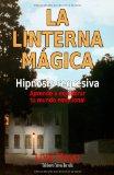 Portada de LA LINTERNA MAGICA. HIPNOSIS REGRESIVA: APRENDE A EQUILIBRAR TU MUNDO EMOCIONAL