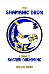 Portada de THE SHAMANIC DRUM: A GUIDE TO SACRED DRUMMING